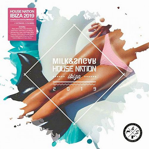 VA – House Nation Ibiza 2019 [Mixed by Milk & Sugar] (2019)