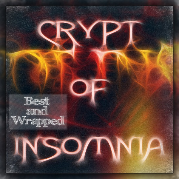 Crypt of Insomnia - Best and Wrapped (2019) MP3