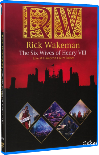 Rick Wakeman - The Six Wives of Henry VIII (2009, Blu-ray)