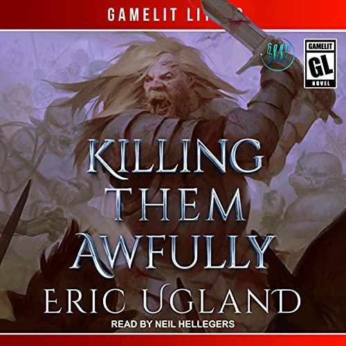 Killing Them Awfully The Good Guys Book 11 - Eric Ugland